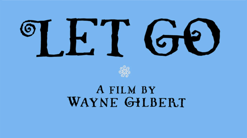 Let Go - A film by Wayne Gilbert